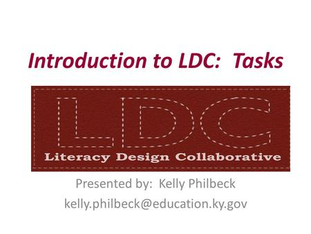 Introduction to LDC: Tasks Presented by: Kelly Philbeck