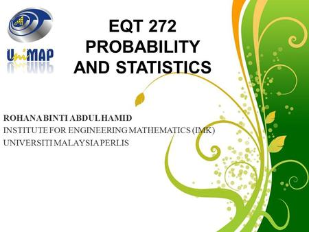 Free Powerpoint Templates ROHANA BINTI ABDUL HAMID INSTITUTE FOR ENGINEERING MATHEMATICS (IMK) UNIVERSITI MALAYSIA PERLIS.