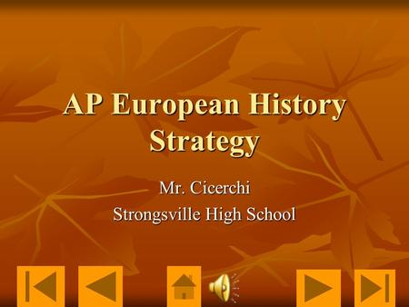 1 AP European History Strategy Mr. Cicerchi Strongsville High School.