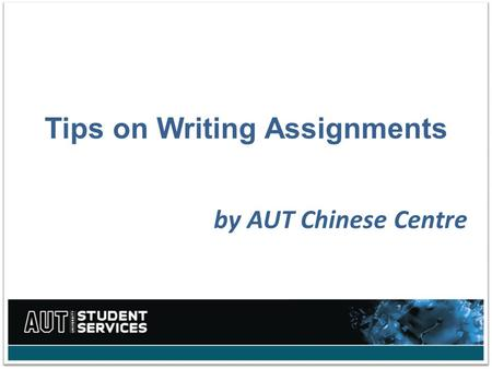 Tips on Writing Assignments by AUT Chinese Centre.