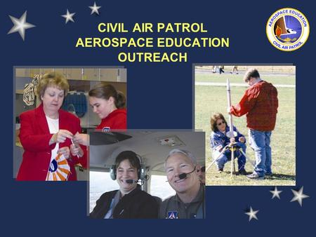 CIVIL AIR PATROL AEROSPACE EDUCATION OUTREACH. Aerospace Education Overview AE Mission AE Membership (AEM) AE Membership Benefits AE Curricula AE Programs.