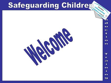 The aim of this brief training session is to raise awareness regarding the safeguarding of children and to remind you of your responsibilities whenever.
