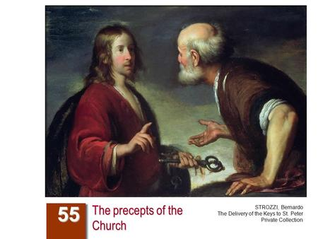 The precepts of the Church 55 STROZZI, Bernardo The Delivery of the Keys to St. Peter Private Collection.