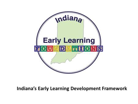 Indiana's Early Learning Development Framework