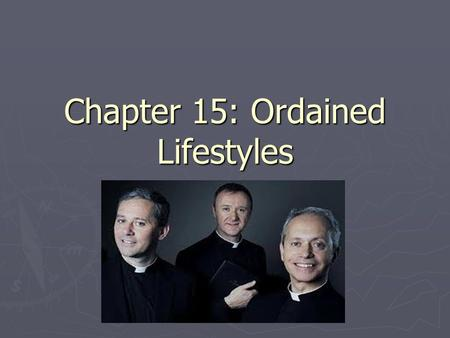 Chapter 15: Ordained Lifestyles. All vocations witness to God's love and call us to care ► Jesus gave these callings:  Preach my message  Continue my.