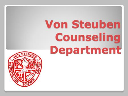 Von Steuben Counseling Department. Counseling Services Counselors will work with students in the following American School Counselor domains: Academic,