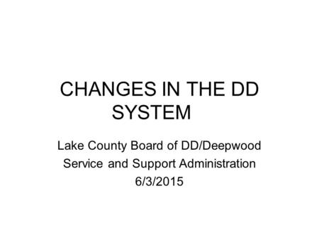 CHANGES IN THE DD SYSTEM