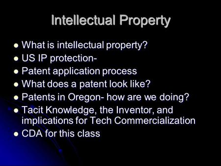 Intellectual Property What is intellectual property? What is intellectual property? US IP protection- US IP protection- Patent application process Patent.