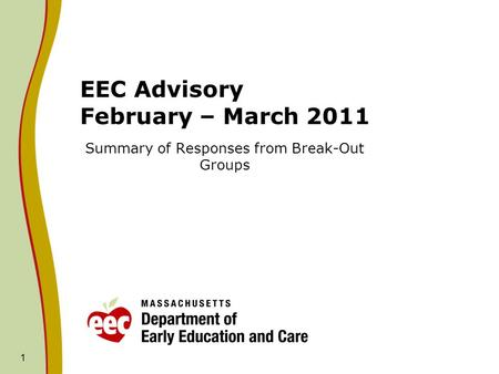 1 EEC Advisory February – March 2011 Summary of Responses from Break-Out Groups.