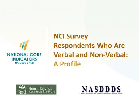 NCI Survey Respondents Who Are Verbal and Non-Verbal: A Profile.