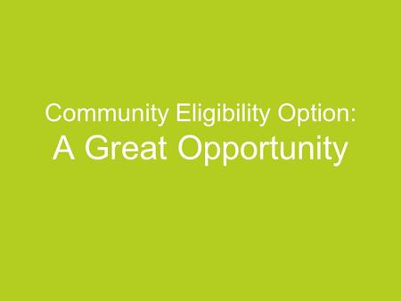 Community Eligibility Option: A Great Opportunity.