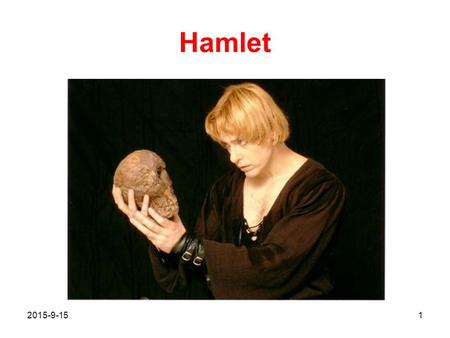 Hamlet 2015-9-151. Hamlet Plot: Old Hamlet, king of Denmark, is recently dead, and his brother Claudius has assumed the throne and married his widow Gertrude.