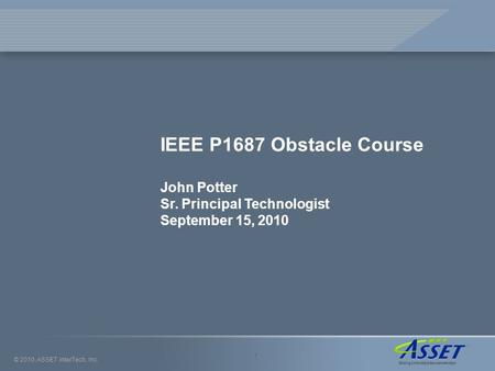 IEEE P1687 Obstacle Course John Potter Sr. Principal Technologist