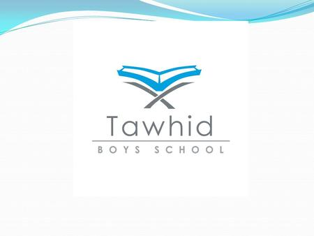 Tawhid Boys School We are an independent secondary boys school based in Hackney with an Outstanding STAR accreditation for the last 5 years. We have.