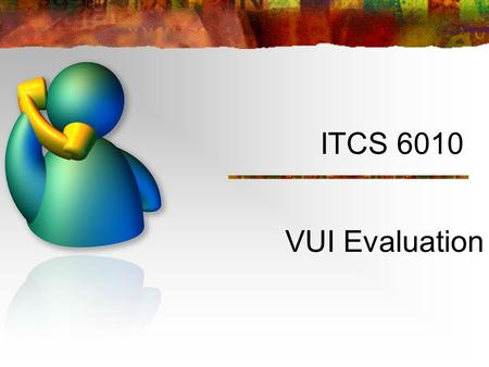 ITCS 6010 VUI Evaluation.