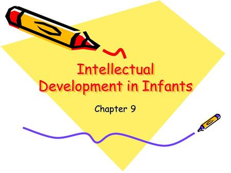 Intellectual Development in Infants