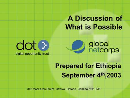342 MacLaren Street, Ottawa, Ontario, Canada K2P 0M6 A Discussion of What is Possible Prepared for Ethiopia September 4 th,2003.