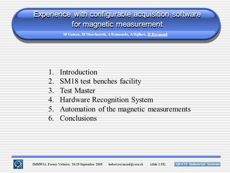 IMMW14, Ferney Voltaire, 26-29 September 2005 (slide 1/35) Experience with configurable acquisition software for magnetic measurement.