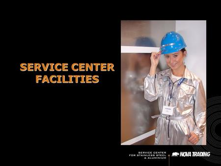 SERVICE CENTER FACILITIES.
