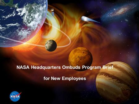 NASA Headquarters Ombuds Program Brief for New Employees.