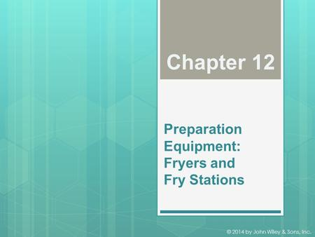 Preparation Equipment: Fryers and Fry Stations