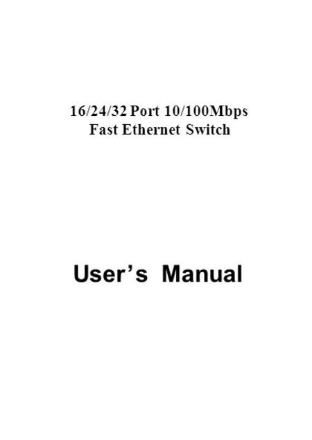 16/24/32 Port 10/100Mbps Fast Ethernet Switch User ' s Manual.