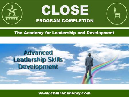 The Academy for Leadership and Development www.chairacademy.com.