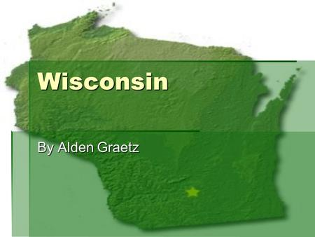 Wisconsin By Alden Graetz. Table of Contents Slide 3………………………….Wisconsin Slide 4………………………….Wisconsin compared/contrasted to Florida Slide 5………………………….Turning.