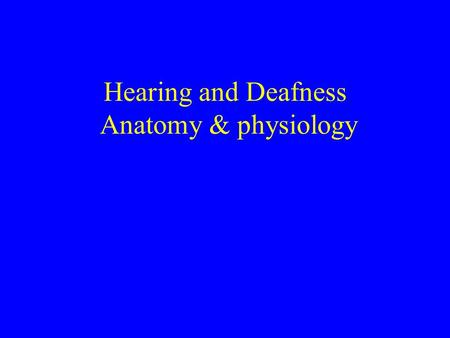 Hearing and Deafness Anatomy & physiology. Protection Impedance match Capture; Amplify mid-freqs Vertical direction coding Frequency analysis Transduction.