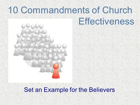 10 Commandments of Church Effectiveness Set an Example for the Believers.