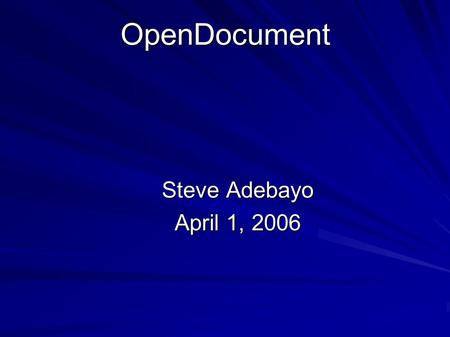 OpenDocument Steve Adebayo April 1, 2006. Learning Objectives OpenDocument Format Zip Archive Downloading OpenOffice Transform OpenOffice Document.