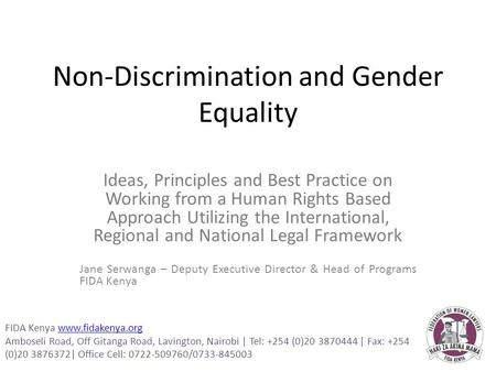 Non-Discrimination and Gender Equality Ideas, Principles and Best Practice on Working from a Human Rights Based Approach Utilizing the International, Regional.