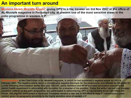 Moulana Akram Mustafa Ayyubi* giving OPV to a Haj traveler on 3rd Nov 2007 at the office of AL-Mustafa magazine in Firozabad city, at present one of the.