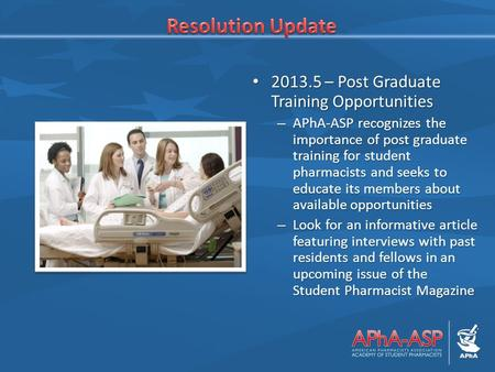 2013.5 – Post Graduate Training Opportunities 2013.5 – Post Graduate Training Opportunities – APhA-ASP recognizes the importance of post graduate training.
