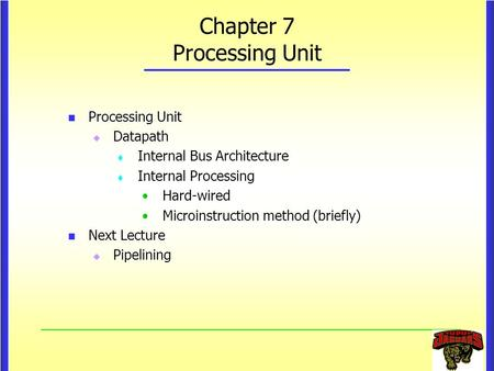 Chapter 7 Processing Unit
