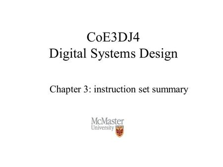 CoE3DJ4 Digital Systems Design Chapter 3: instruction set summary.