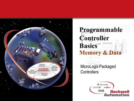 MicroLogix Packaged Controllers Programmable Controller Basics Memory & Data.