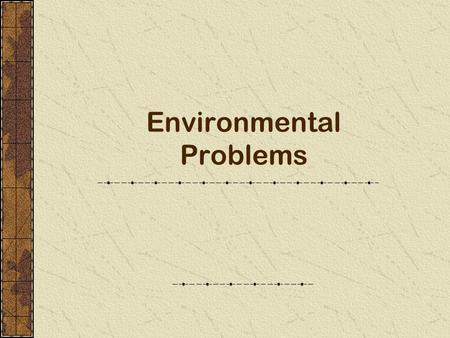 "Environmental Problems Foundations of Science Natural Cause: The universe behaves in a predictable way under ""rules"" that can be determined through observation."