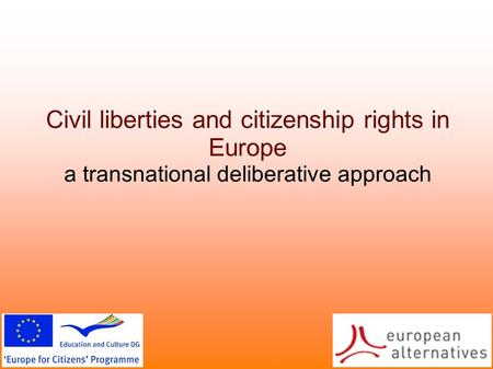 Civil liberties and citizenship rights in Europe a transnational deliberative approach.