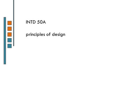 INTD 50A principles of design.