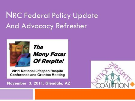 N RC Federal Policy Update And Advocacy Refresher November 3, 2011, Glendale, AZ.