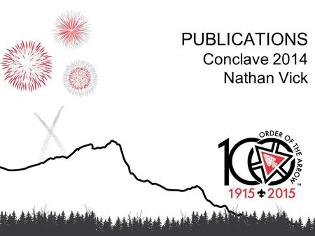 PUBLICATIONS Conclave 2014 Nathan Vick. ELOGAMGUSSIT First issue released on October 31 Lodge Update.