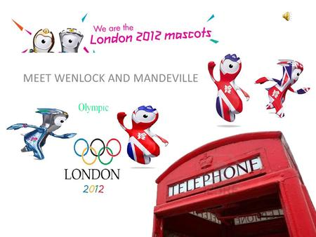 MEET WENLOCK AND MANDEVILLE. Mandeville's name comes from Stoke Mandeville Hospital in Aylesbury, Buckinghamshire, England, which held The Stoke Mandeville.