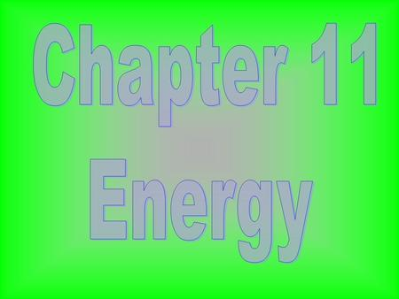 There are 2 forms of energy… Kinetic Energy Potential Energy.