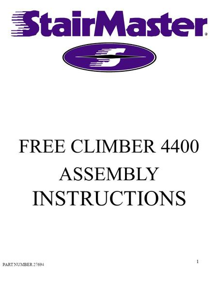 1 FREE CLIMBER 4400 ASSEMBLY INSTRUCTIONS PART NUMBER 27694.