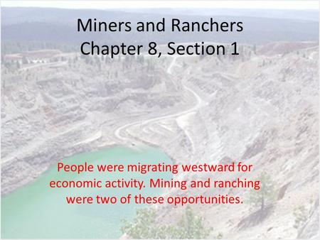 Miners and Ranchers Chapter 8, Section 1