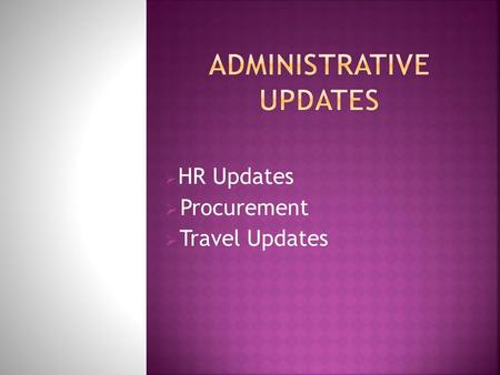  HR Updates  Procurement  Travel Updates.  Employees should  for all general HR requests. Paper submissions should be submitted.