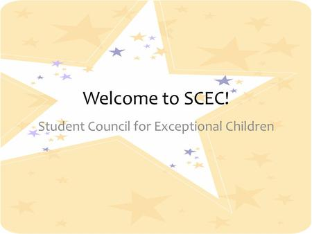 Welcome to SCEC! Student Council for Exceptional Children.