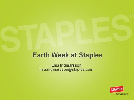 Earth Week at Staples Lisa Ingmarsson