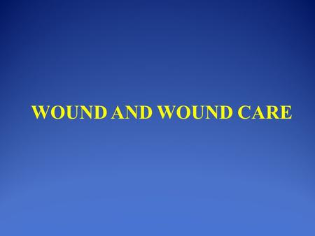 WOUND AND WOUND CARE. Definition: A wound is a break in the continuity of the tissues of the body either internal or external. Or Abnormal break in the.